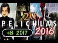 20 Películas más esperadas del 2016 + 8 Grandes sorpresas del 2017 [Estrenos de Cine]