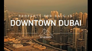 Property for Sale in Downtown Dubai – The Place with People and Opportunity