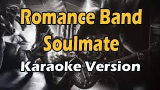 Romance - Soulmate  Karaoke Version