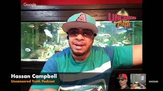 Things Get HEATED Between Hassan Campbell & Uncensored Truth Over The Rumors Haters & More!