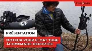 EXCLUSIVITÉ PIKE'NBASS 2018 : Moteur pour float tube à commande déportée