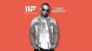 Mister Fredd - I Need Somebody (Club Remix)