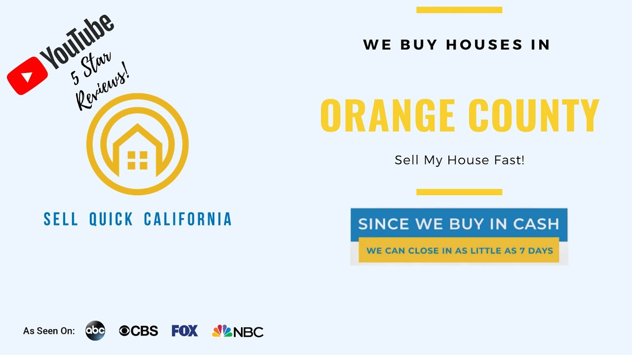 """We Buy Houses In Orange County 