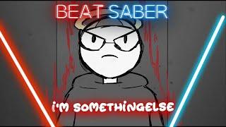 Beat Saber - I'm Something Else - SomeThingElseYT