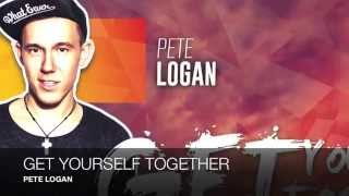 Pete Logan - Get Yourself Together [Official Audio]