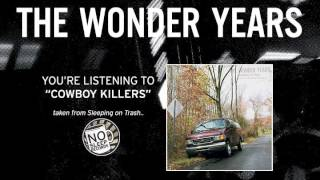 "The Wonder Years ""Cowboy Killers"" taken from Sleeping on Trash"