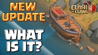 Clash of Clans New Update - What is the Boat?