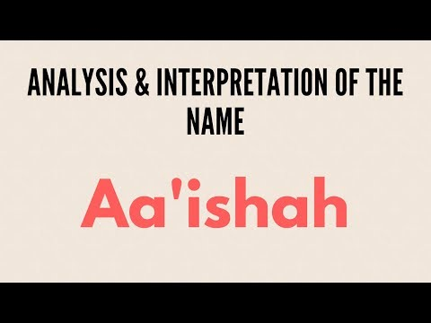The Meaning of The Name Aa'ishah / Aisha / Ayesha