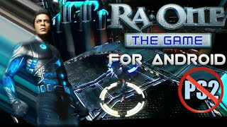 How To Download Ra-One The Game On Android For Free (No Ps2) And Gameplay