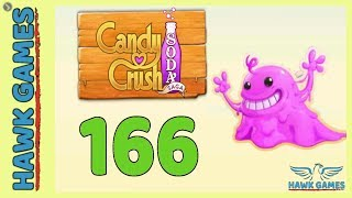 Candy Crush Soda Saga 🍾 Level 166 (Bubble Gum mode) - 3 Stars Walkthrough, No Boosters