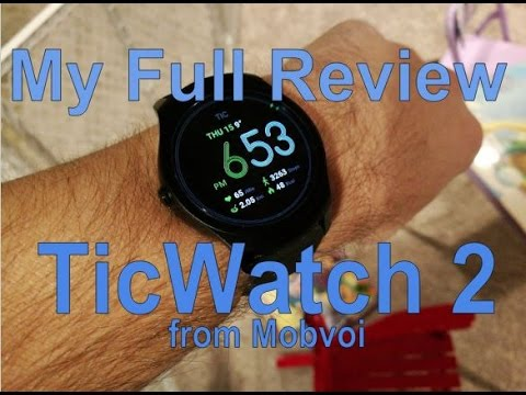 TicWatch 2 - My Full Review - Spoiler... I like it a lot!