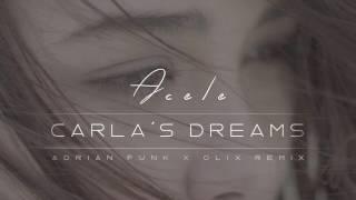 Carla's Dreams - Acele (Adrian Funk X OLiX Remix)