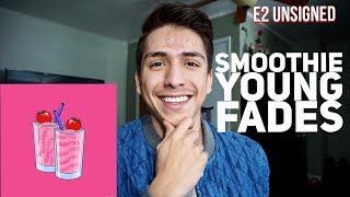Young Fades- Smoothie (Prod By LAPTOPBOYBOY)(Audio)| Reaction