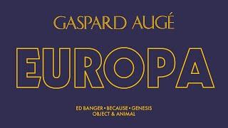 Gaspard Augé - Europa (Official Audio)