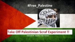 Take Off Palestinian Scraf Experiment |شاهد ردة الفعل على اجبار شاب لخلع حطته الفلسطينية