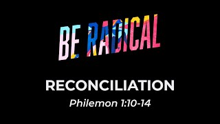 Be Radical: Reconciliation