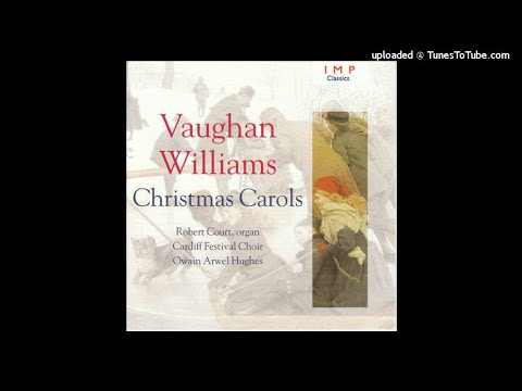 Vaughan Williams : Three Traditional English Carols for chorus and organ (1919)