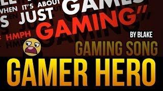 blAke - Gamer Hero (Original Gaming Song)