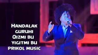 Handalak guruhi - Qizmi bu yigitmi bu (uzbek prikol music) 2015