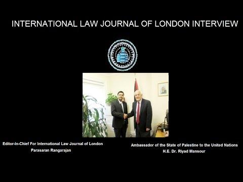 Interview with Permanent Representative of Palestine to U.N., Ambassador H.E. Dr. Riyad Mansour