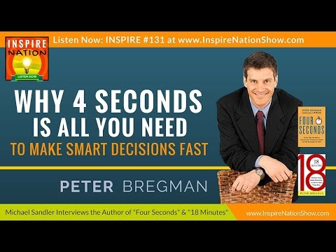 ★ PETER BREGMAN: Make Smarter Decisions in 4 Seconds! |  Four Seconds | 18 Minutes