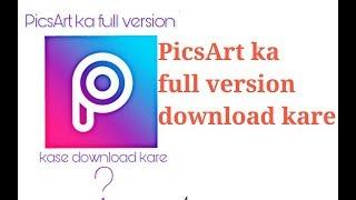 Gambar cover PICSART KA FULL VERSION KAISE DOWNLOD KARE|HOW TO DOWNLOD PICSART FULL VERSION|PICSART UNLOCK APK|