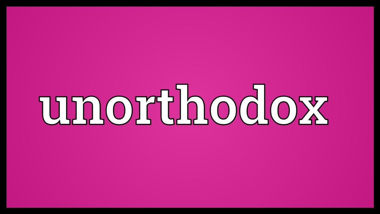 Unorthodox Meaning Youtube