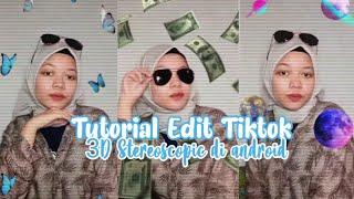 TUTORIAL EDIT VIDEO TIKTOK I'M LEGIT | CARA MEMBUAT VIDEO 3D STEREOSCOPIC DI ANDROID