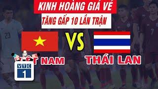 """""""Cơn sốt"""" vé trận Việt Nam Vs Thái Lan"""