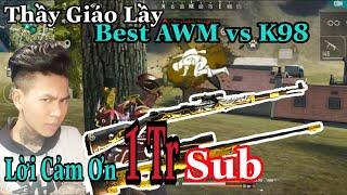 [FREEFIRE] Best AWM vs K98 Khi Thầy Lầy Quẩy Súng Tỉa Sniper - Lời Cảm Ơn 1Tr Sub | Nam Lầy