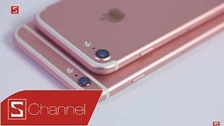Schannel - Cùng mức giá, nên lựa chọn iPhone 7 hay iPhone 6s Plus?