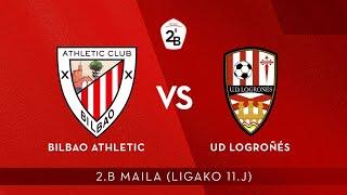 🔴 LIVE | Bilbao Athletic 3-1 UD Logroñés | 2.B 2019-20 I J 11.jardunaldia