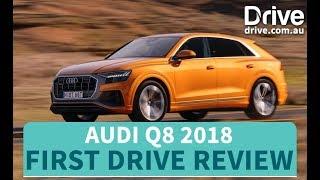 Audi Q8 SUV 2018 First Drive Review | Drive.com.au