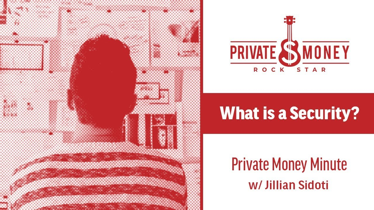 What is a Security? | Private Money Minute with Jillian Sidoti