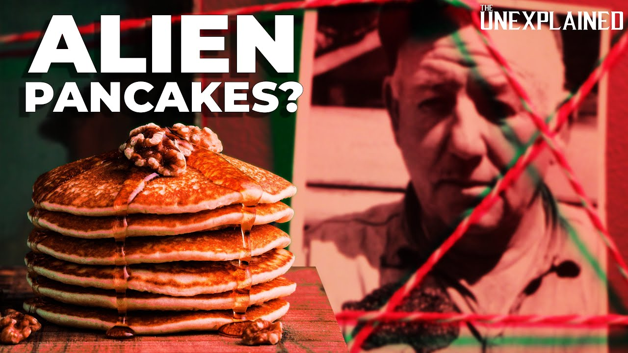 Alien Pancakes? - The Unexplained [Episode 3]