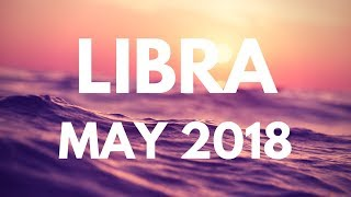LIBRA MAY 2018 - A CERTAIN REWARD IS YOURS!