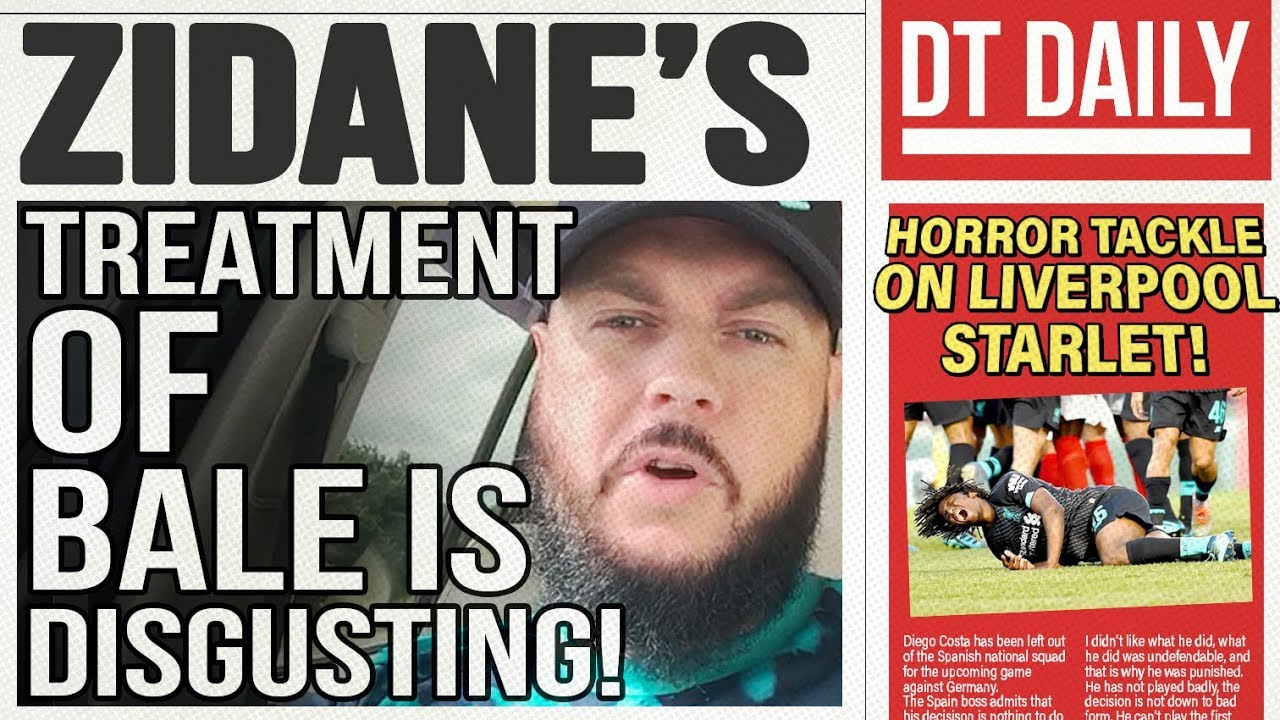 ZIDANE'S TREATMENT OF BALE IS DISGUSTING! | DT DAILY