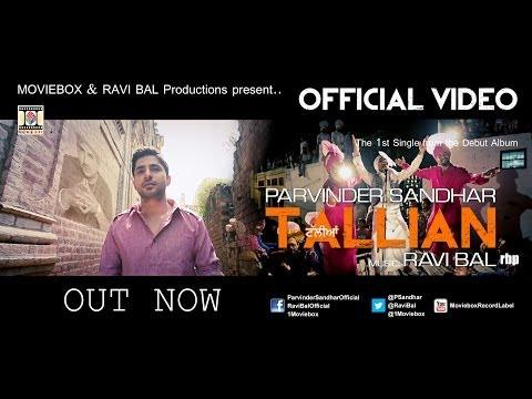 TALLIAN - OFFICIAL VIDEO - PARVINDER SANDHAR & RAVI BAL