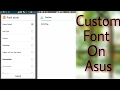 How to change font in any Asus Zenfone mobile NO ROOT (ZEN UI )