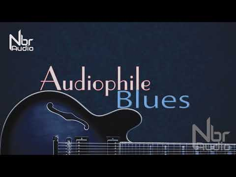 Download Audiophile Blues - Greatest Blues Music 2019 - audiophile music - [HQ Music] - NbR Audio