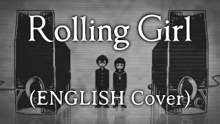 Repeat youtube video Rolling Girl (ENGLISH Vocaloid Cover)