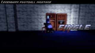 Legendary Football Montage #3 'FINALE'