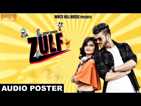 Zulf (Audio Poster) Zabby Goraya | White Hill Music | Releasing On 17th September