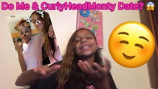 do me and curlyhead monty date?