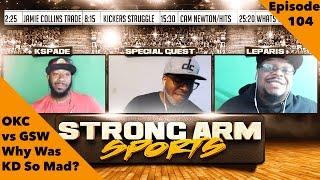 strong arm sports podcast epi 104   okc vs gsw showed kd s true colors   feat shopmaster
