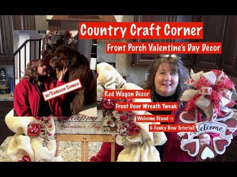 Valentine's Day Front Porch Decor:  Red Wagon, Wreath Tweak, Welcome Sign, & Funky Bow Tutorial!