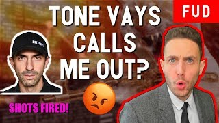 My reaction to Tone Vays calling me out! Claims that Ethereum & Tron are Sh!tcoins trigger backlash!