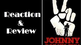 """Johnny Got His Gun"" Reaction & Review"