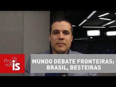 Felipe Moura Brasil: Mundo Debate Fronteiras; Brasil, Besteiras