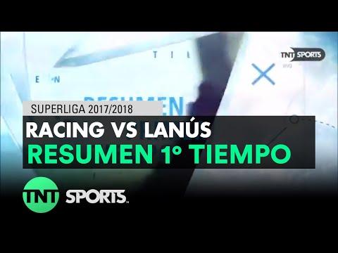 Resumen Primer Tiempo: Racing vs Lanús   Fecha 16 - Superliga Argentina 2017/2018